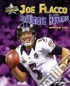 Joe Flacco and the Baltimore Ravens