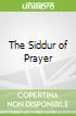 The Siddur of Prayer