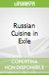 Russian Cuisine in Exile