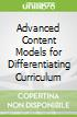 Advanced Content Models for Differentiating Curriculum