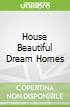 House Beautiful Dream Homes