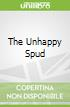 The Unhappy Spud