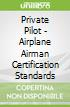 Private Pilot - Airplane Airman Certification Standards