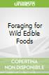 Foraging for Wild Edible Foods