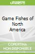 Game Fishes of North America