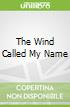 The Wind Called My Name