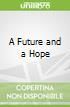 A Future and a Hope