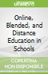 Online, Blended, and Distance Education in Schools