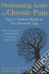 Overcoming Acute and Chronic Pain libro str