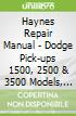 Haynes Repair Manual - Dodge Pick-ups 1500, 2500 & 3500 Models, 1994 Thru 2008