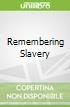 Remembering Slavery