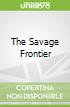 The Savage Frontier