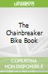 The Chainbreaker Bike Book
