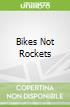 Bikes Not Rockets