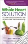 The Whole Heart Solution libro str