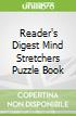 Reader's Digest Mind Stretchers Puzzle Book