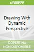 Drawing With Dynamic Perspective