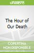 The Hour of Our Death