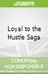 Loyal to the Hustle Saga