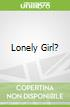 Lonely Girl?