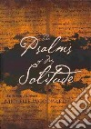 The Psalms of My Solitude