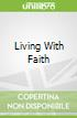 Living With Faith