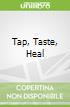 Tap, Taste, Heal
