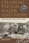 Chasing Thugs, Nazis, and Reds