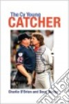 The Cy Young Catcher