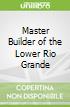 Master Builder of the Lower Rio Grande