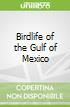 Birdlife of the Gulf of Mexico
