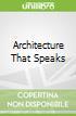 Architecture That Speaks