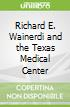 Richard E. Wainerdi and the Texas Medical Center