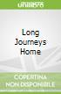 Long Journeys Home