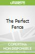 The Perfect Fence
