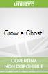 Grow a Ghost!