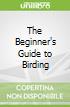 The Beginner's Guide to Birding