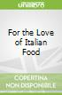 For the Love of Italian Food