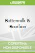 Buttermilk & Bourbon