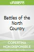 Battles of the North Country