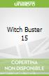 Witch Buster 15