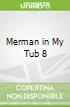 Merman in My Tub 8