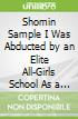 Shomin Sample I Was Abducted by an Elite All-Girls School As a Sample Commoner 9