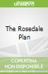 The Rosedale Plan