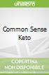 Common Sense Keto