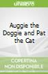 Auggie the Doggie and Pat the Cat