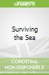 Surviving the Sea