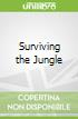 Surviving the Jungle