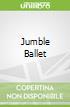 Jumble Ballet