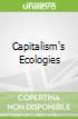 Capitalism's Ecologies